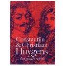 Vader en zoon Huygens als echte gedreven grootheden
