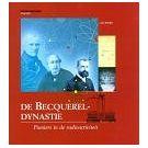 Becquerel-dynastie zorgt voor kennis over de radioactiviteit