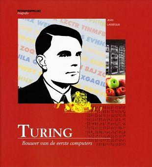 De basis voor de informatica is gelegd door Alan Turing