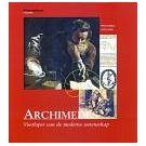 Archimedes bouwde mee aan de moderne wetenschap